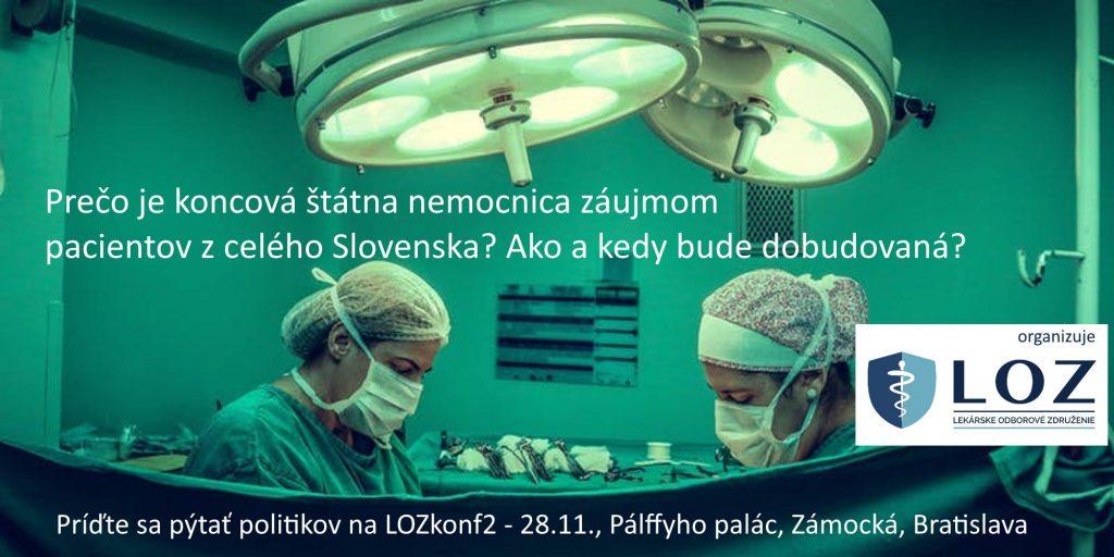 2. KONFERENCIA LOZ: Prečo je koncová štátna nemocnica národným záujmom nás všetkých?